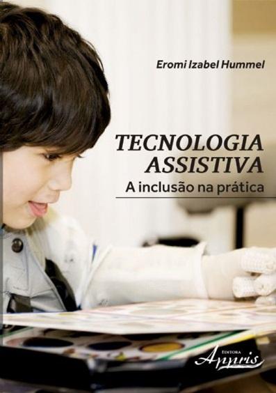 Tecnologia Assistiva - a inclusão na prática - livros sobre tecnologia na educação