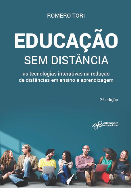 Educação sem distância - as tecnologias interativas na redução de distâncias em ensino e aprendizagem