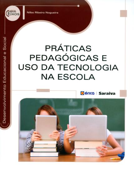 Práticas pedagógicas e uso da tecnologia na escola - livros sobre tecnologia na educação