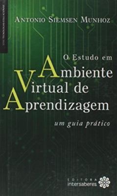 O estudo em ambiente virtual de aprendizagem: um guia prático - livros sobre tecnologia na educação