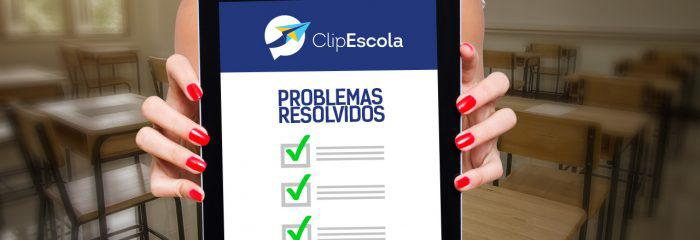 10 problemas escolares do dia a dia que a ClipEscola resolve – Parte 2