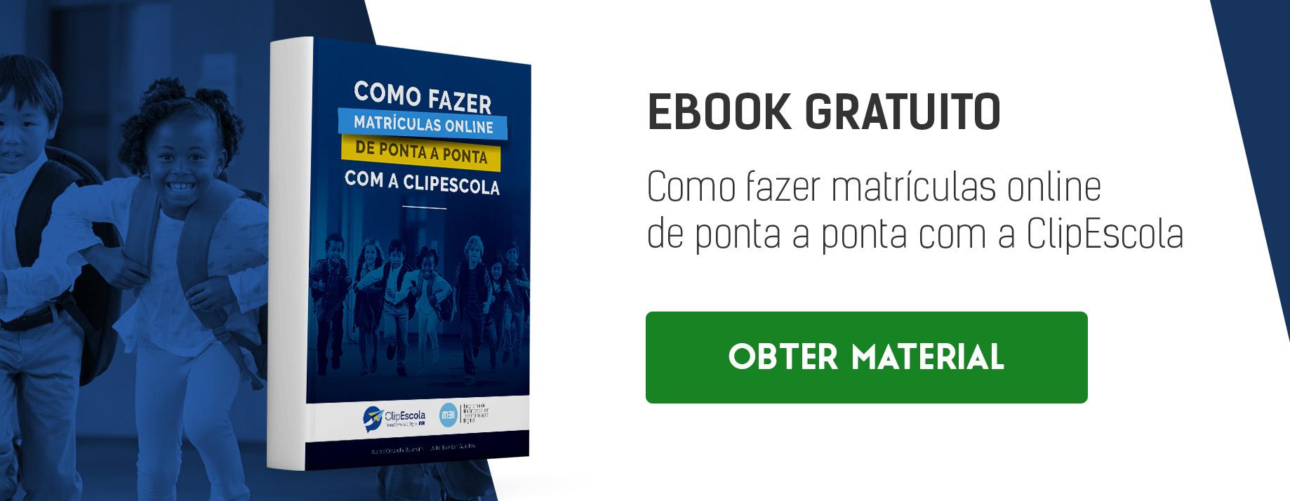 CTA_Ebook_Como fazer matrículas online de ponta a ponta com a ClipEscola