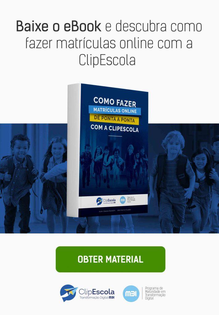 CTA_lateral_eBook_Como fazer matrículas online de ponta a ponta com a ClipEscola
