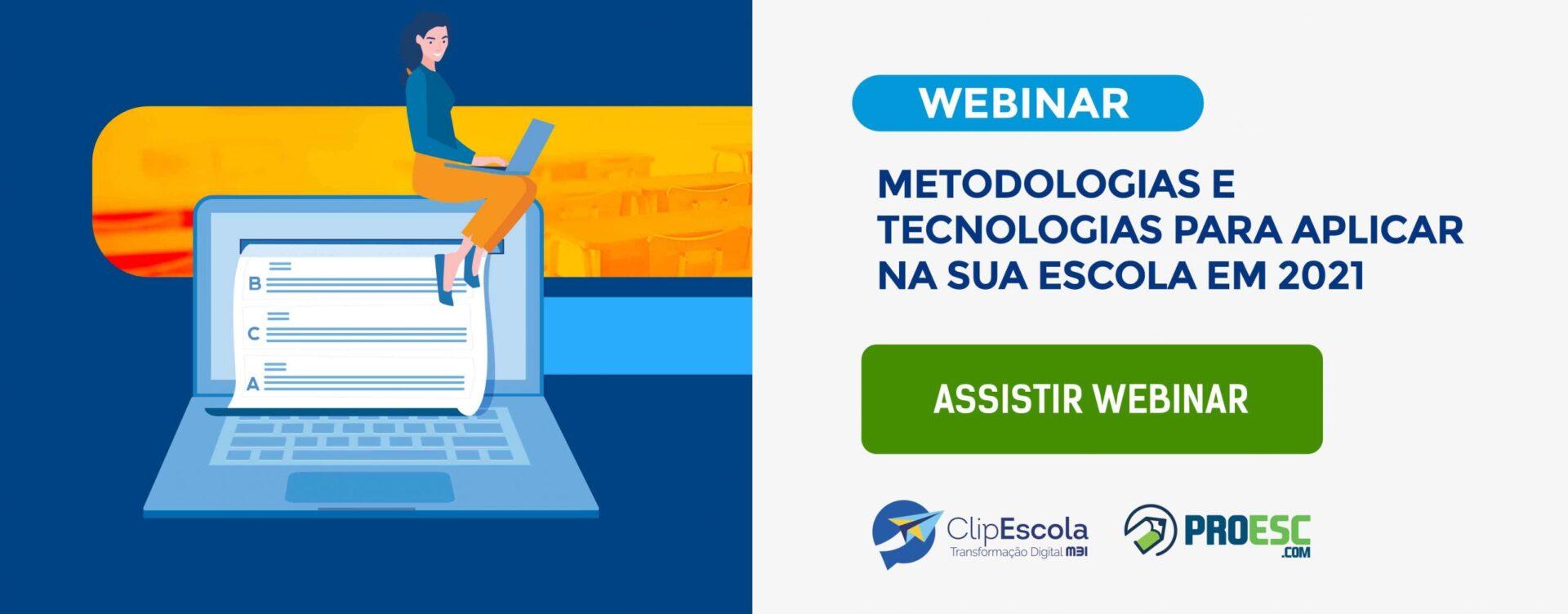 CTA_Webinar_Metodologias e Tecnologias para Aplicar na sua Escola em 2021